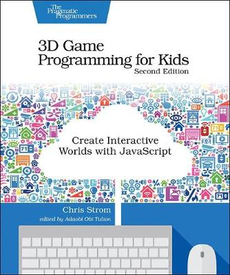 3D Game Programming for Kids 2e - Chris Strom
