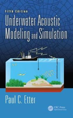 Underwater Acoustic Modeling and Simulation - Paul C. Etter