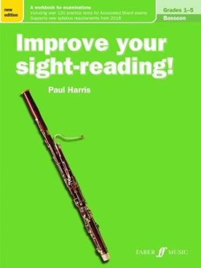 Improve your sight-reading! Bassoon Grades 1-5 - Paul Harris