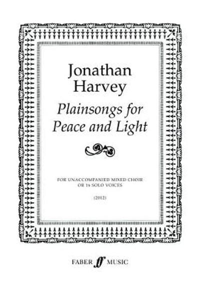 Plainsongs for Peace and Light - Jonathan Harvey