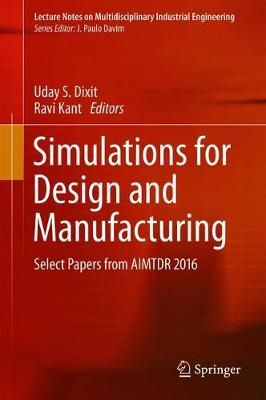 Simulations for Design and Manufacturing - Uday S. Dixit