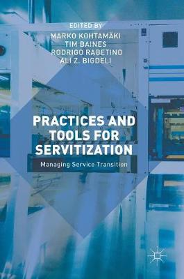 Practices and Tools for Servitization - Marko Kohtamaki