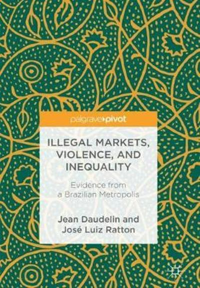 Illegal Markets, Violence, and Inequality - Jean Daudelin