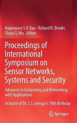 Proceedings of International Symposium on Sensor Networks, Systems and Security - Nageswara S.V. Rao
