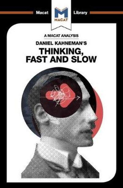 An Analysis of Daniel Kahneman's Thinking, Fast and Slow - Jacqueline Allan