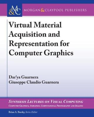 Virtual Material Acquisition and Representation for Computer Graphics - Dar'ya Guarnera