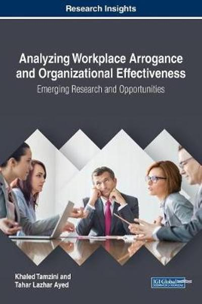 Analyzing Workplace Arrogance and Organizational Effectiveness - Khaled Tamzini