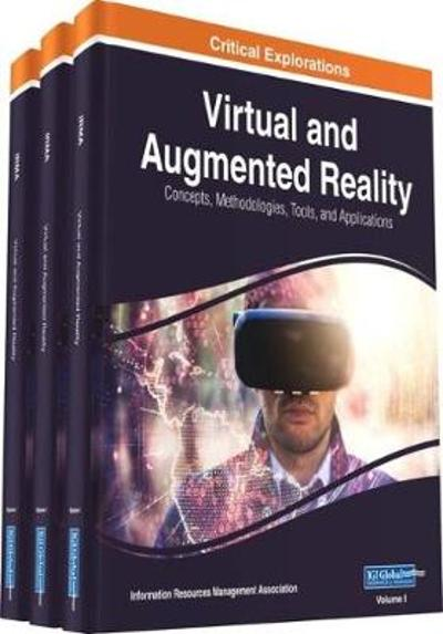 Virtual and Augmented Reality: Concepts, Methodologies, Tools, and Applications - Information Resources Management Association