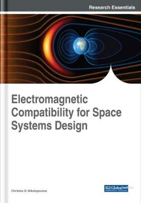 Electromagnetic Compatibility for Space Systems Design - Christos D. Nikolopoulos