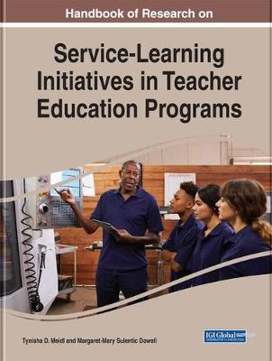 Handbook of Research on Service-Learning Initiatives in Teacher Education Programs - Tynisha D. Meidl