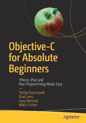 Objective-C for Absolute Beginners - Stefan Kaczmarek