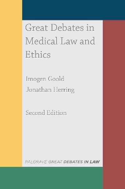 Great Debates in Medical Law and Ethics - Imogen Goold