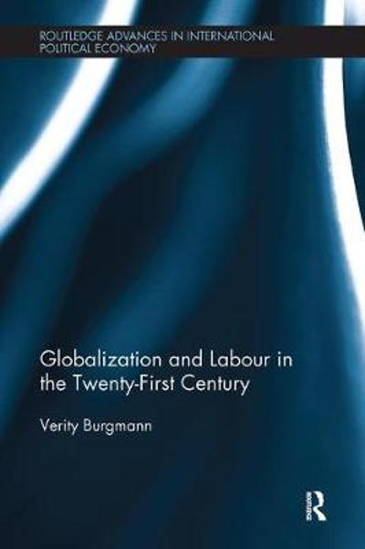 Globalization and Labour in the Twenty-First Century - Verity Burgmann