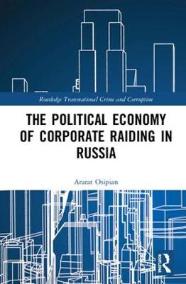 The Political Economy of Corporate Raiding in Russia - Ararat Osipian