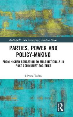 Parties, Power and Policy-making - Silvana Tarlea