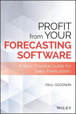 Profit From Your Forecasting Software - Paul Goodwin