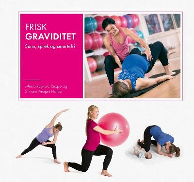 Frisk graviditet - Mona Rygvold Reppe