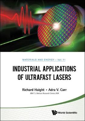 Industrial Applications Of Ultrafast Lasers - Richard A. Haight