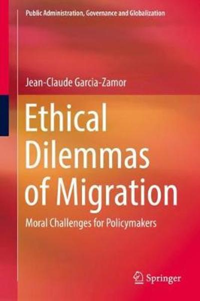 Ethical Dilemmas of Migration - Jean-Claude Garcia-Zamor