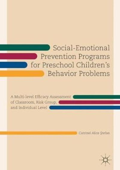 Social-Emotional Prevention Programs for Preschool Children's Behavior Problems - Catrinel Alice Stefan