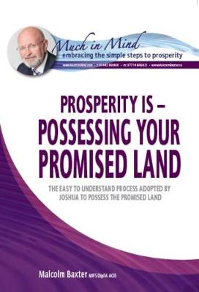 Prosperity is - Possessing Your Promised Land - Malcolm Baxter