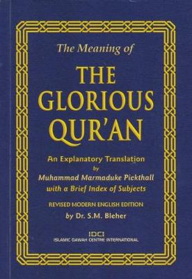 The Meaning of the Glorious Qur'an - Muhammad Marmaduke Pickthall