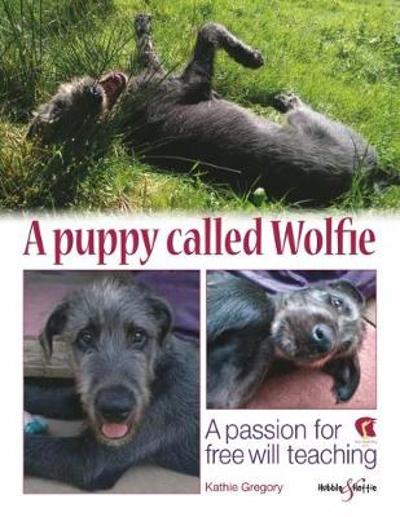 A puppy called Wolfie - Kathie Gregory