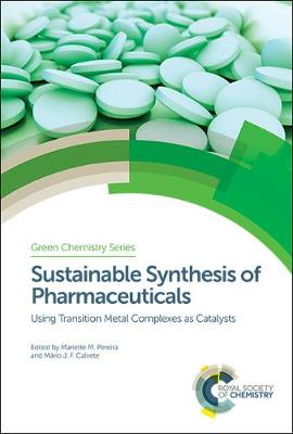 Sustainable Synthesis of Pharmaceuticals - Mariette M Pereira