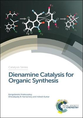 Dienamine Catalysis for Organic Synthesis - Kengadarane Anebouselvy