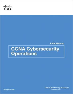 CCNA Cybersecurity Operations Lab Manual - Cisco Networking Academy