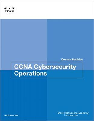 CCNA Cybersecurity Operations Course Booklet - Cisco Networking Academy