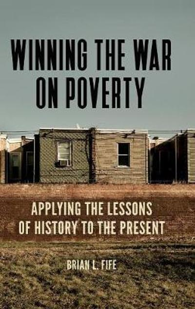 Winning the War on Poverty - Brian L. Fife