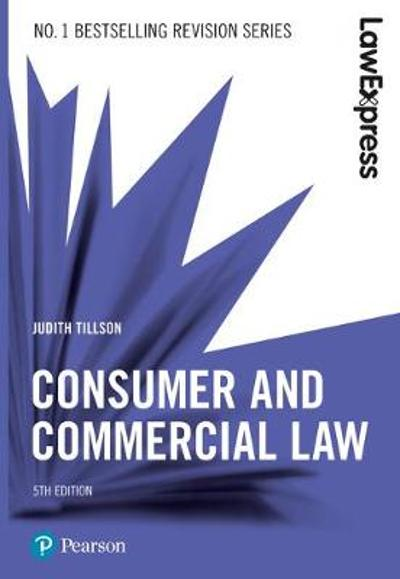 Law Express: Consumer and Commercial Law, 5th edition - Judith Tillson