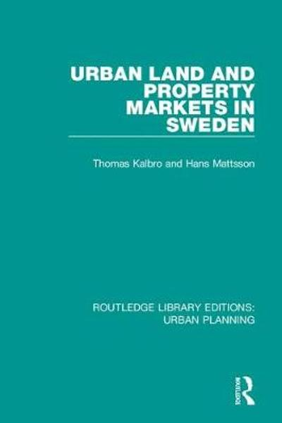 Urban Land and Property Markets in Sweden - Thomas Kalbro