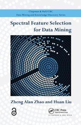 Spectral Feature Selection for Data Mining - Zheng Alan Zhao