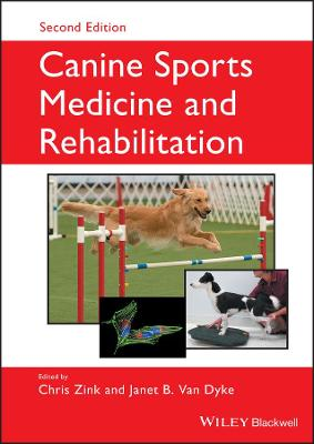 Canine Sports Medicine and Rehabilitation - Chris Zink