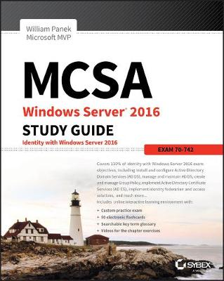 MCSA Windows Server 2016 Study Guide: Exam 70-742 - William Panek