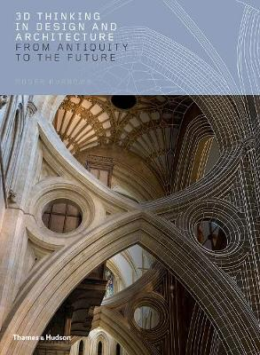 3D Thinking in Design and Architecture - Roger Burrows