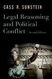 Legal Reasoning and Political Conflict - Cass R. Sunstein