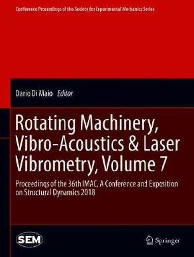 Rotating Machinery, Vibro-Acoustics & Laser Vibrometry, Volume 7 - Dario Di Maio