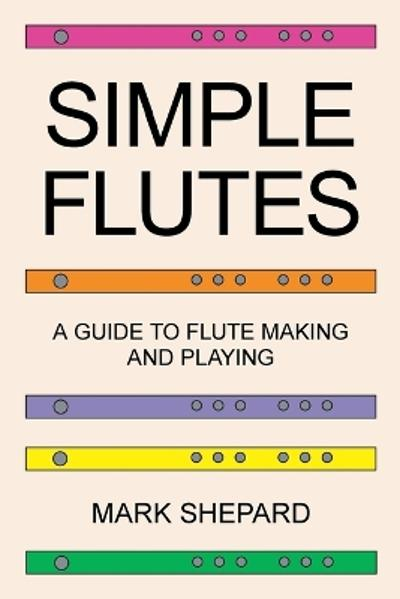 Simple Flutes - Mark Shepard
