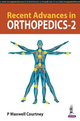 Recent Advances in Orthopedics - 2 - P Maxwell Courtney