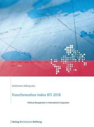 Transformation Index BTI 2018 - Bertelsmann Stiftung