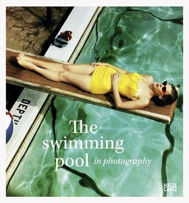 The Swimming Pool in Photography - Francis Hodgson