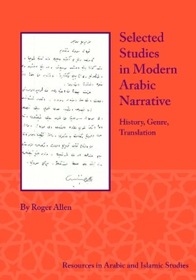 Selected Studies in Modern Arabic Narrative - Allen Roger