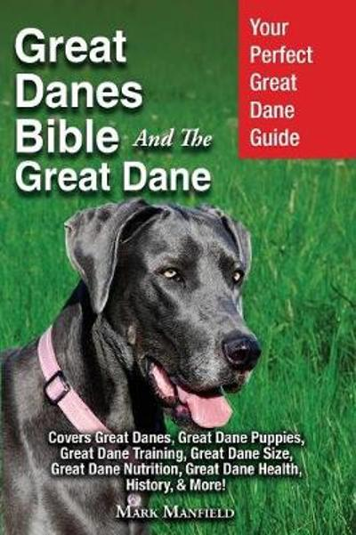 Great Danes Bible And The Great Dane - Mark Manfield