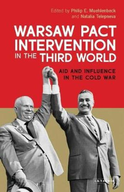 Warsaw Pact Intervention in the Third World - Philip E. Muehlenbeck