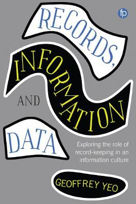 Records, Information and Data - Geoffrey Yeo