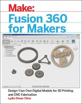 Fusion 360 for Makers - Lydia Sloan Cline