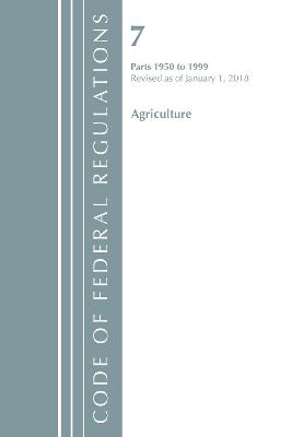 Code of Federal Regulations, Title 07 Agriculture 1950-1999, Revised as of January 1, 2018 - Office Of The Federal Register (U.S.)